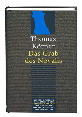 Das Grab des Novalis. Dramatisierter Essay. Fragment von der Weltanschauung (Die Verschwiegene Bibliothek)
