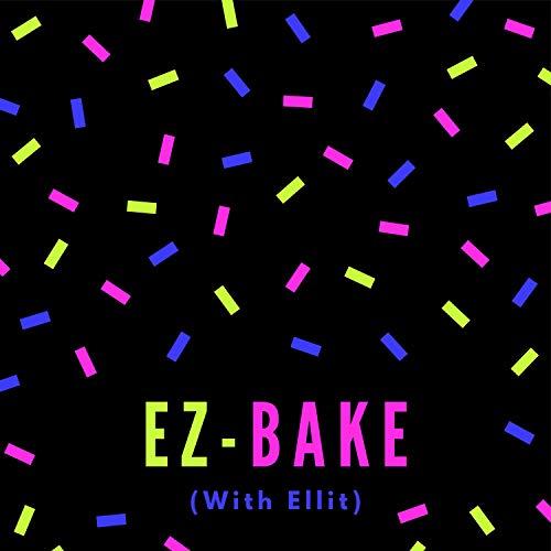 Ez Bake (feat. Ellit)