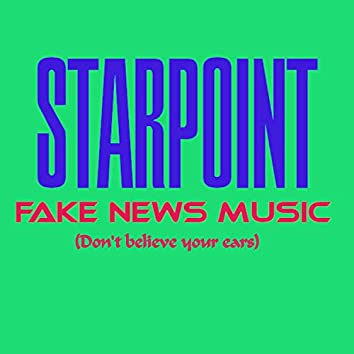 Fake News Music (don't believe your ears)
