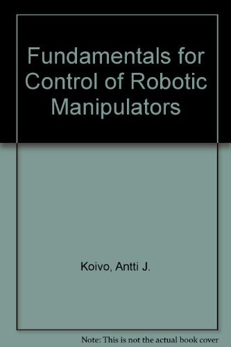 Fundamentals for Control of Robotic Manipulators