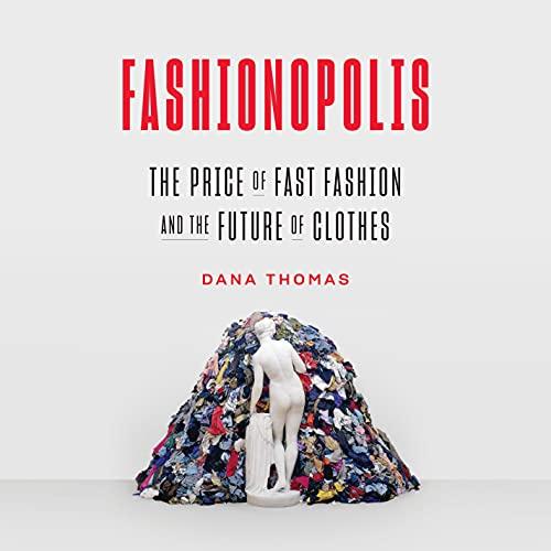 Fashionopolis Audiobook By Dana Thomas cover art