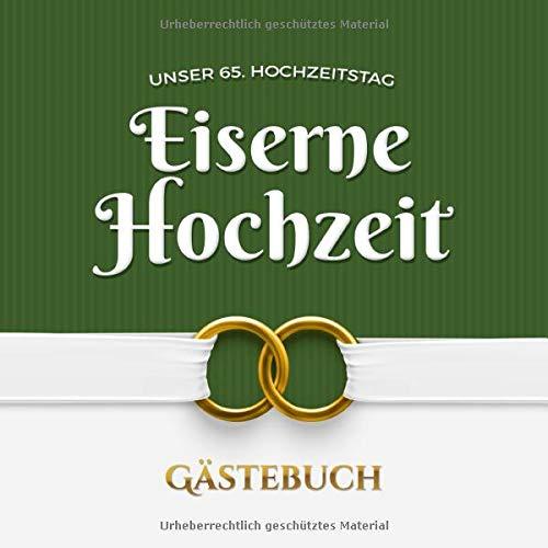 Unser 65. Hochzeitstag - Eiserne Hochzeit - Gästebuch: Dekoration zur Feier der Eisenhochzeit - 65...