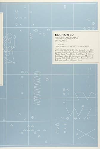 Uncharted. The New Landscape of Tourism: The New Landscapes of Tourism
