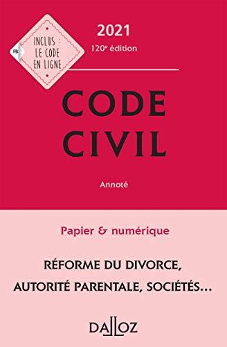 Code civil 2021, annoté - 120e ed.