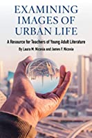 Examining Images of Urban Life: A Resource for Teachers of Young Adult Literature