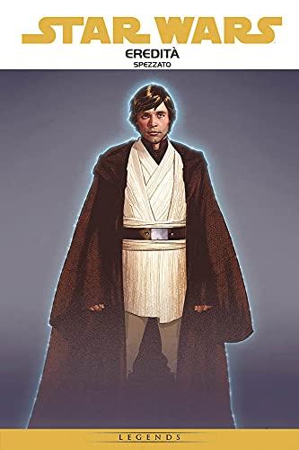 Eredità. Star Wars epic. Spezzato (Vol. 1)