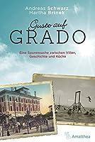 Gusto auf Grado: Eine Spurensuche zwischen Villen, Geschichte und Kueche