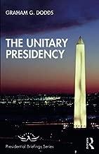 The Unitary Presidency (Presidential Briefings Series)