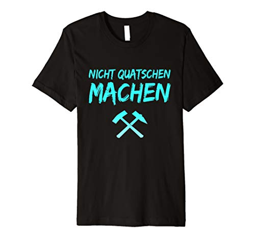 Nicht Quatschen Machen Shirt Lustiger Handwerker Spruch