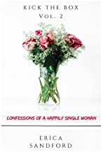 Kick The Box Vol. 2: Confessions Of A Happily Single Woman (Volume 2)