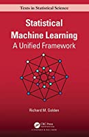 Statistical Machine Learning: A Unified Framework Front Cover