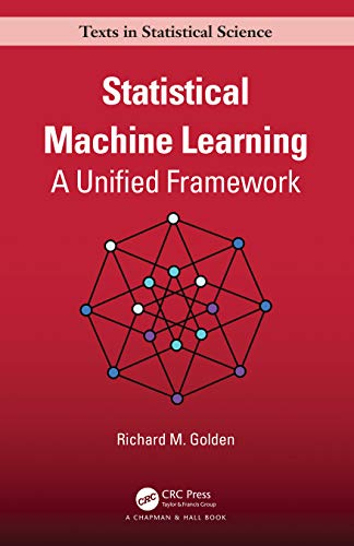 Compare Textbook Prices for Statistical Machine Learning: A Unified Framework Chapman & Hall/CRC Texts in Statistical Science 1 Edition ISBN 9781138484696 by Golden, Richard