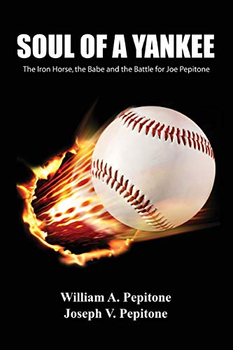 Soul of a Yankee: The Iron Horse, the Babe and the Battle for Joe Pepitone
