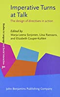 Imperative Turns at Talk: The Design of Directives in Action (Studies in Discourse and Grammar)