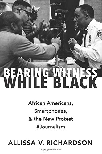 Compare Textbook Prices for Bearing Witness While Black  ISBN 9780190935535 by Richardson, Allissa V.