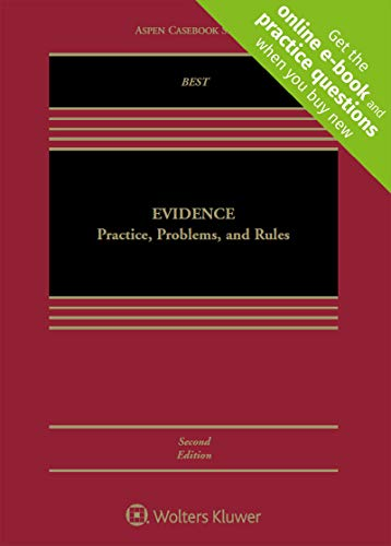 Compare Textbook Prices for Evidence: Practice, Problems, and Rules [Connected Casebook] Aspen Casebook New Edition ISBN 9781454876694 by Arthur Best