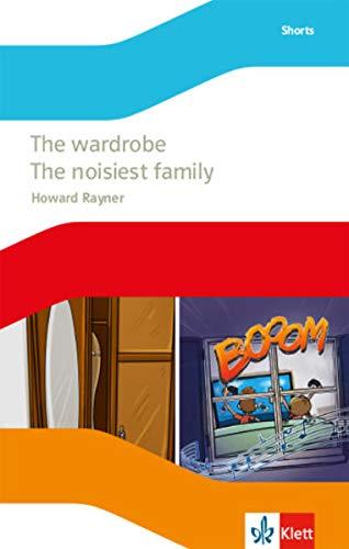 The wardrobe / The noisiest family: Lektüre mit Hörbuch Klasse 6 (English Readers)