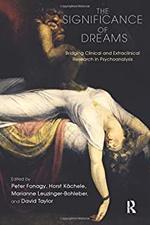 The Significance of Dreams: Bridging Clinical and Extraclinical Research in Psychoanalysis