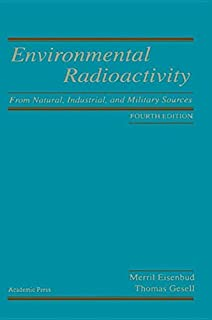 Environmental Radioactivity: From Natural, Industrial and Military Sources