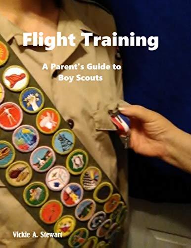 Couverture du livre Flight Training: A Parent's Guide to Boy Scouts (English Edition)