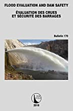 Flood Evaluation and Dam Safety (ICOLD Bulletins Series Book 170)