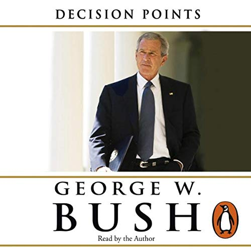 Decision Points                   By:                                                                                                                                 George Bush                               Narrated by:                                                                                                                                 George Bush                      Length: 6 hrs and 58 mins     89 ratings     Overall 4.1