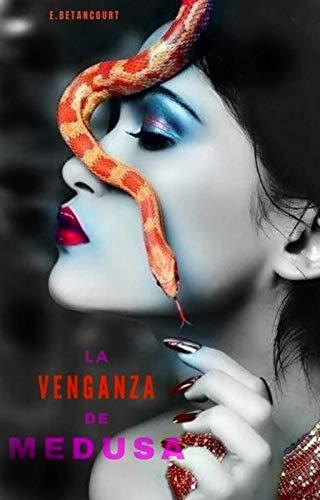 La venganza de Medusa de Elizabeth Betancourt