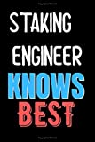 Staking Engineer Knows Best  - Funny Unique Personalized Notebook Gift Idea For Staking Engineer: Lined Notebook / Journal Gift, 120 Pages, 6x9, Soft Cover, Matte Finish