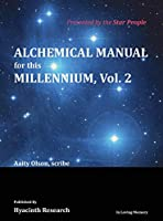 Alchemical Manual for this Millennium Volume 2