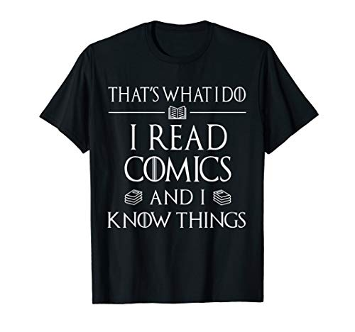Comic Book Reader Gifts Read Comics and I Know Things T-Shirt