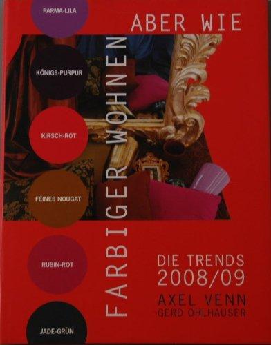 Farbiger Wohnen - aber wie. Trends 2008/09