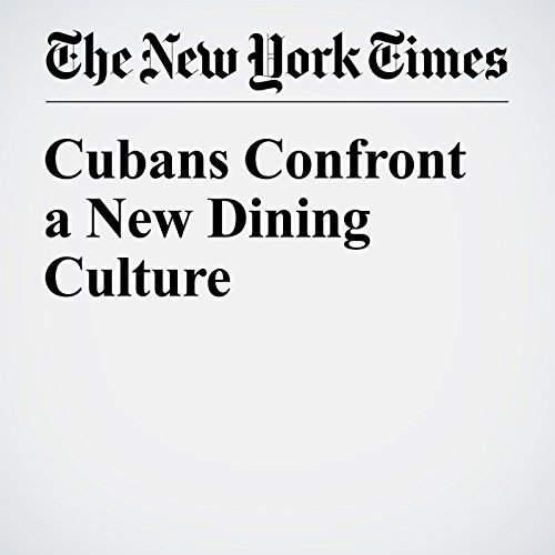 Cubans Confront a New Dining Culture audiobook cover art