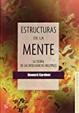 Las estructuras de la mente (Seccion de Obras De Psicologia, Psiquiatria Y...