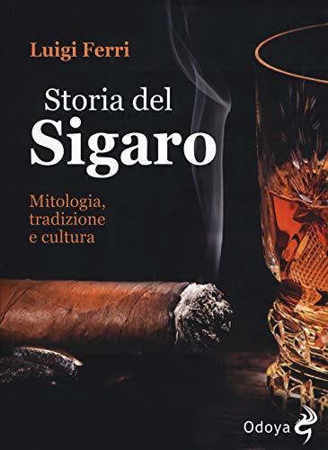 Storia del sigaro. Mitologia, tradizione e cultura