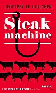Steak machine - Geoffrey Le Guilcher - Babelio