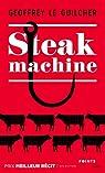 Steak machine par Le Guilcher