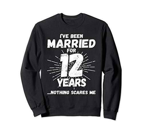 Couples Married 12 Years - Funny 12th Wedding Anniversary Sweatshirt
