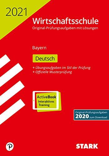 STARK Original-Prüfungen Wirtschaftsschule 2021 - Deutsch - Bayern: Buch + ActiveBook (STARK-Verlag - Abschlussprüfungen)