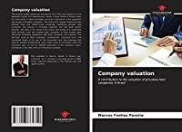 Company valuation: A contribution to the valuation of privately-held companies in Brazil