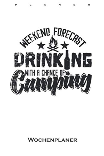 Weekend Forecast Drinking With Chance of Camping