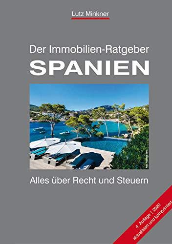Der Immobilien-Ratgeber SPANIEN: Alles über Recht und Steuern