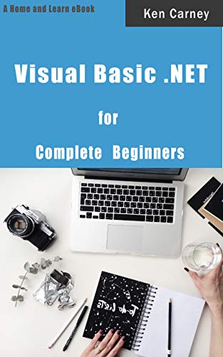 Visual Basic .NET: for Complete Beginners (English Edition)