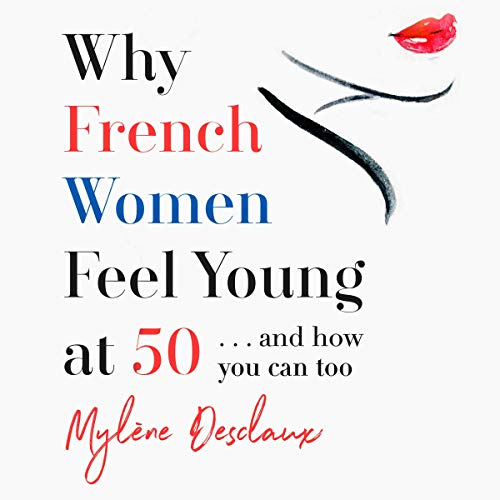 Why French Women Feel Young at 50 audiobook cover art