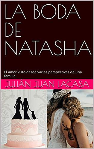LA BODA DE NATASHA de Julián Juan Lacasa