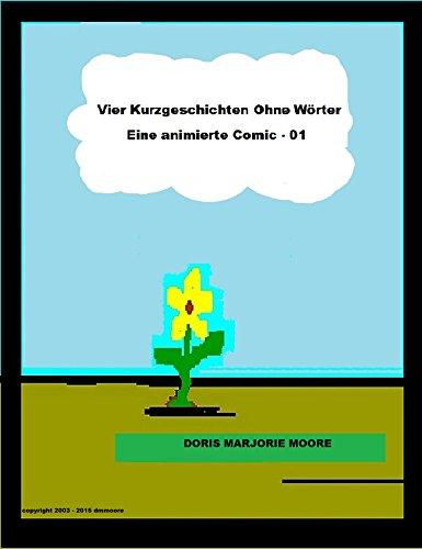Vier Kurzgeschichten Ohne Worter: Eine animierte Comic - 01 (Short Stories Without Words) (German Edition)