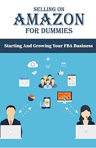 Selling On Amazon For Dummies: Starting And Growing Your FBA Business: Fba Books (English Edition)