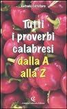 Tutti i proverbi calabresi dalla A alla Z