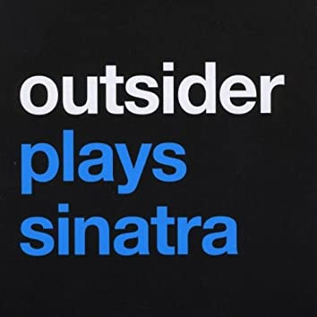 Outsider Plays Sinatra