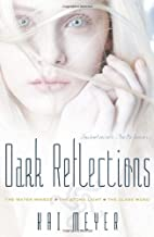 Dark Reflections: The Water Mirror; The Stone Light; The Glass Word (The Dark Reflections Trilogy)