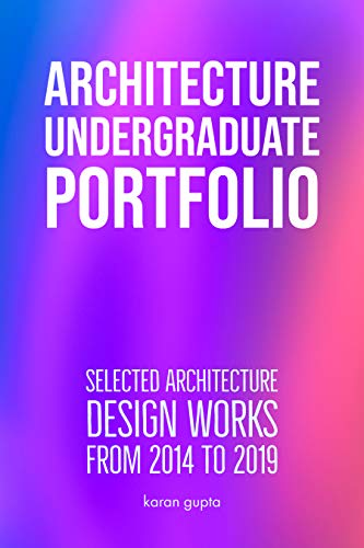 Architecture Undergraduate Portfolio: Selected Works of Architecture Design | Renderings | Illustrations | Drawings (English Edition)